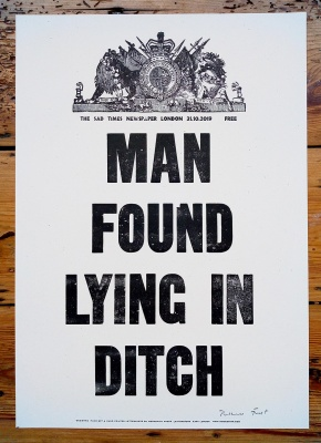 ''Man found lying in ditch'' letterpress print by Hooksmith