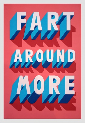 ''Fart Around More'' limited edition screenprint by Survival Techniques
