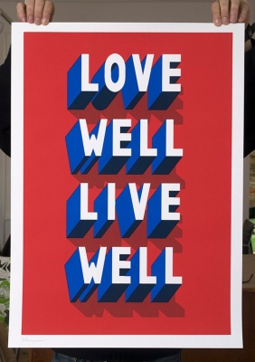 ''Love Well Live Well'' screenprint by Survival Techniques