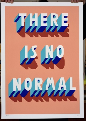 ''There is no normal'' screenprint by Survival Techniques